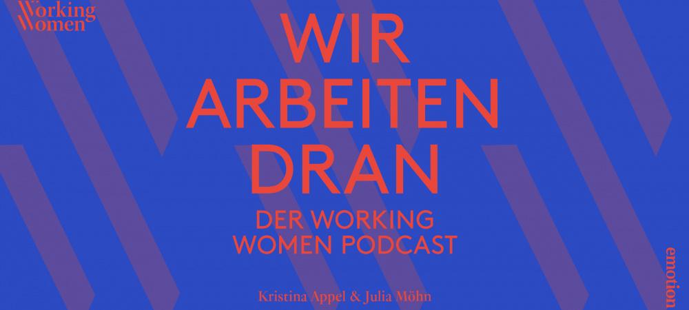 """Working Women Podcast """"Wir arbeiten dran"""""""