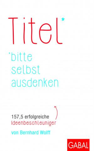 Bernhard Wolff - Titel bitte selbst ausdenken