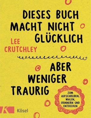 Lee Crutchley: Dieses Buch macht nicht glücklich