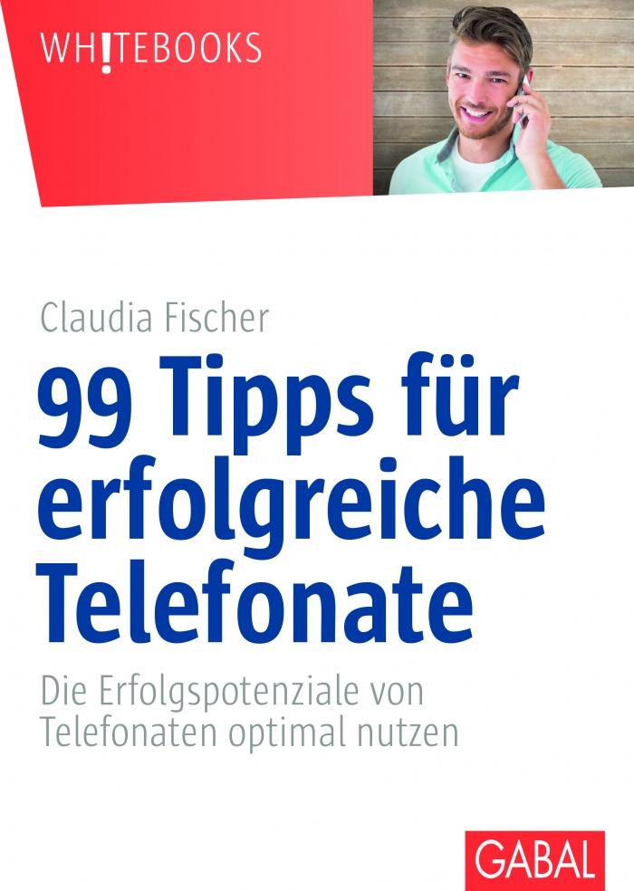 """Claudia Fischer: """"99 Tipps für erfolgreiche Telefonate"""""""