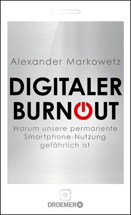 """Buch """"Digitaler Burnout"""" von Alexander Markowetz"""