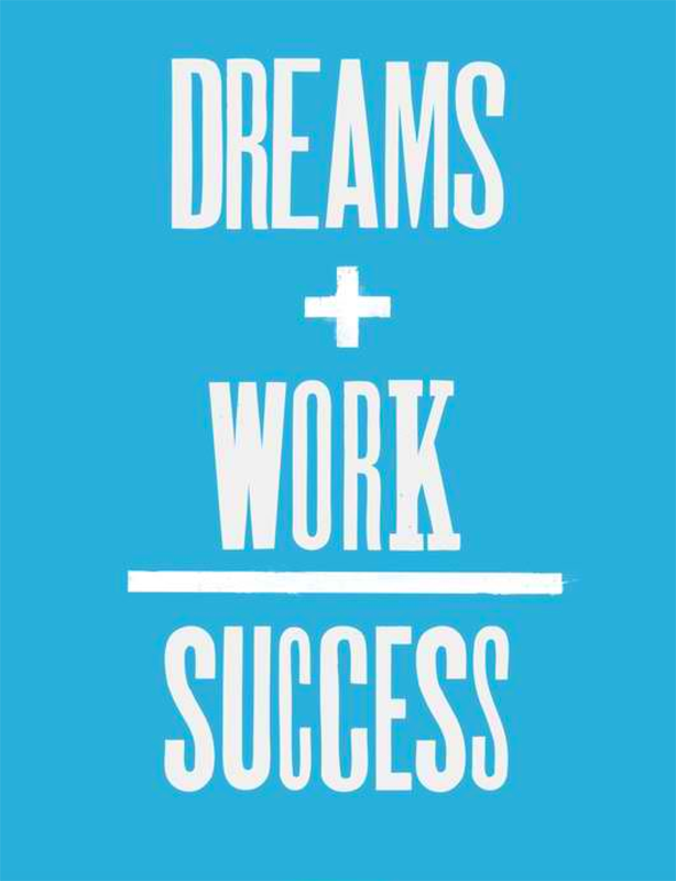 Dreams+Work/Success