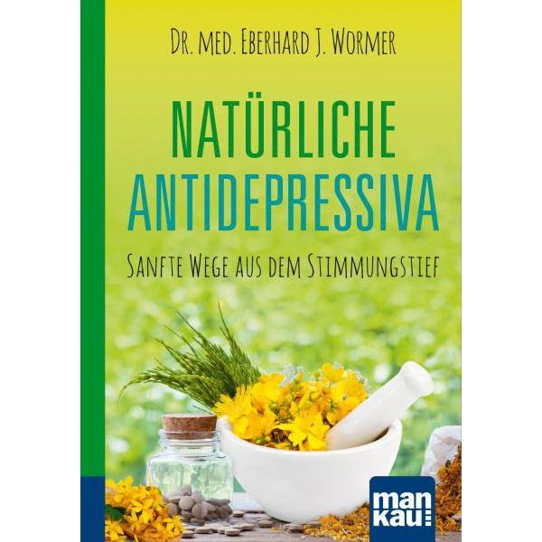 Natürliche Antidepressiva Ratgeber von Dr. med. Wormer