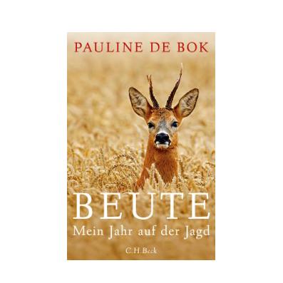 BEUTE von Paulina de Bock
