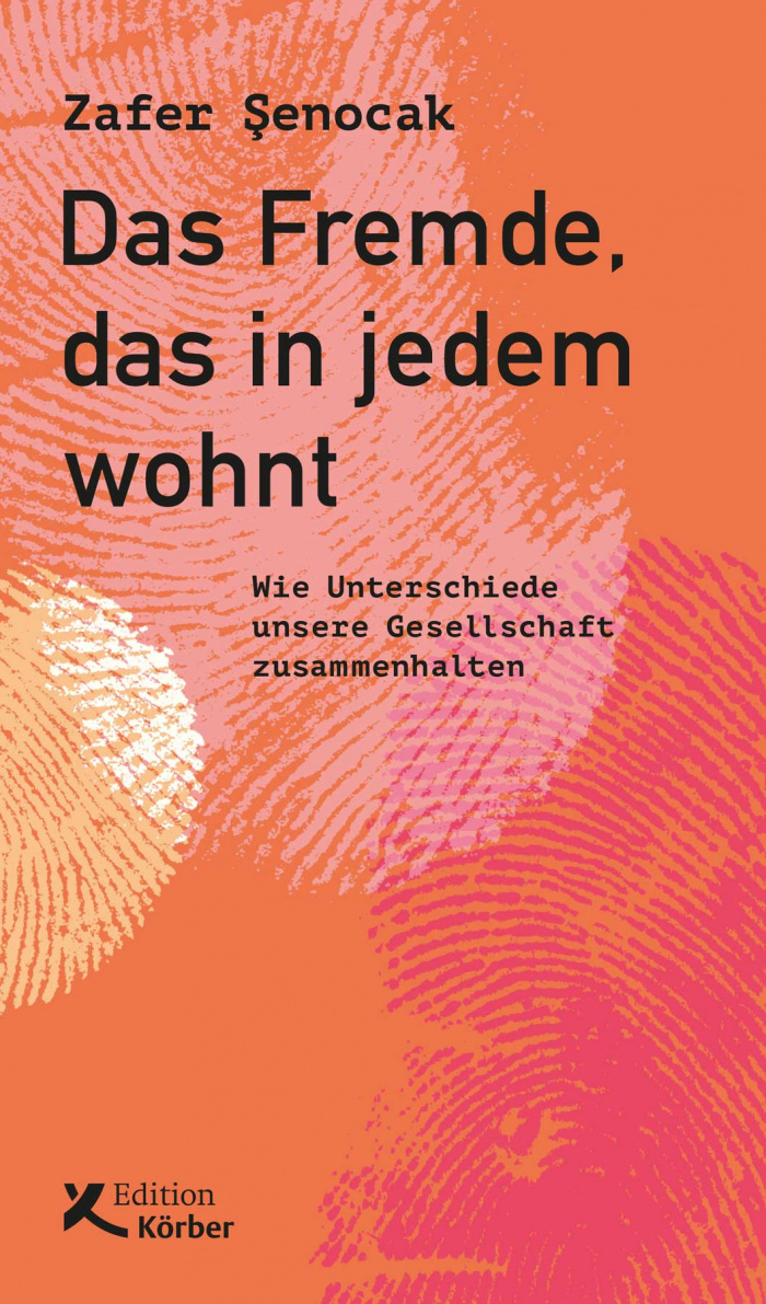 Zafer Senocak_Das Fremde, das in jedem wohnt Körber Verlag
