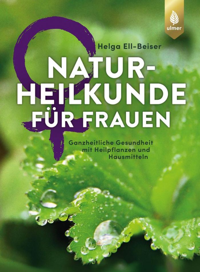 Naturheilkunde für Frauen von Helga Ell-Beiser