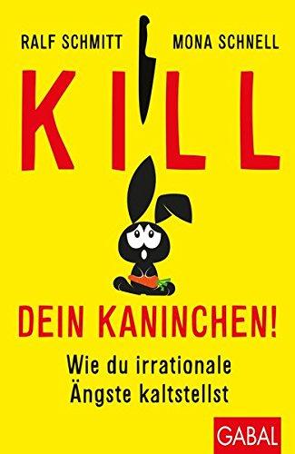 Ralf Schmitt & Mona Schnell: Kill dein Kaninchen