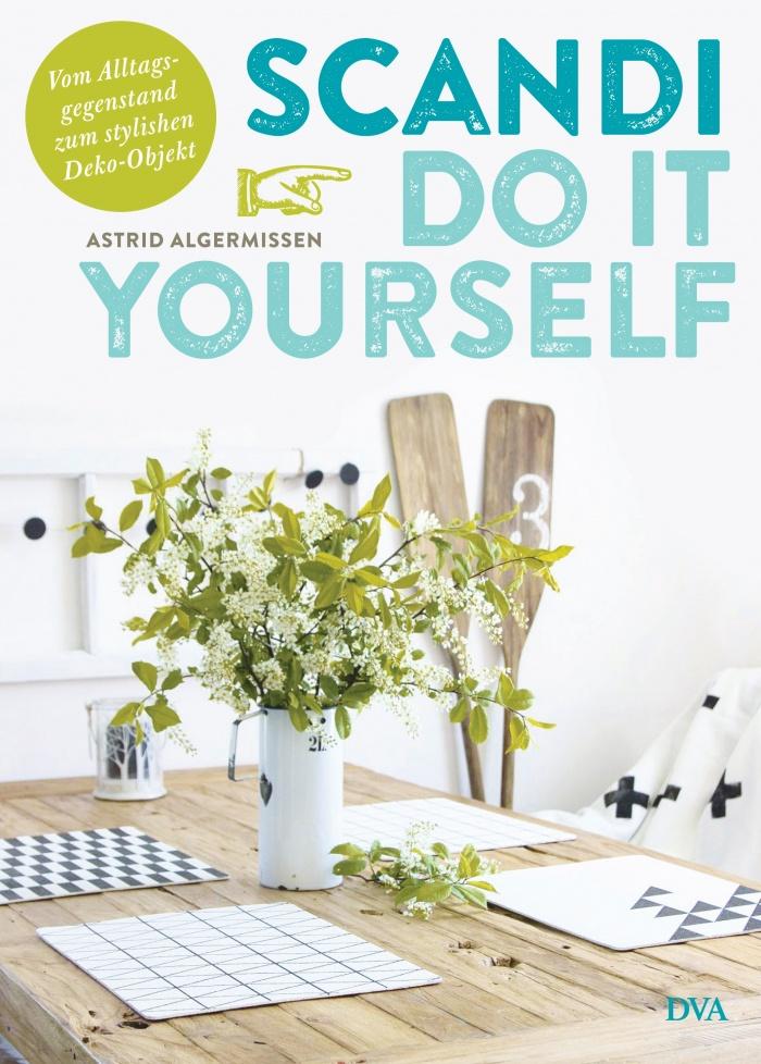 Astrid Algermissen: Scandi Do it Yourself