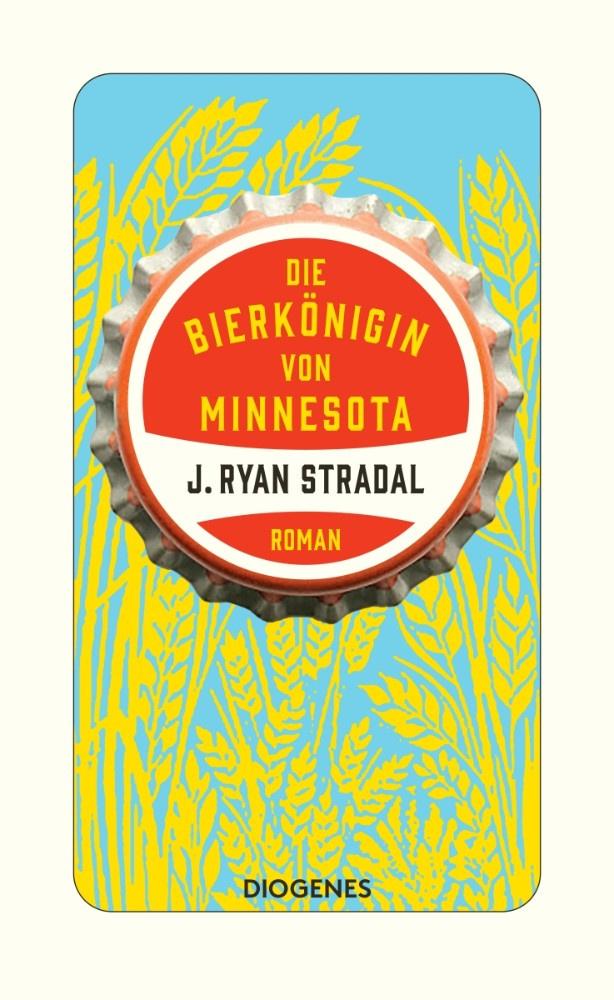 Cover_Die Bierkönigin von Minnesota_J.Ryan Stradal