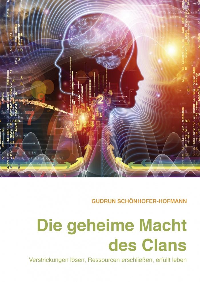 Die geheime Macht des Clans - Gudrun Schönhöfer-Hofmann