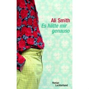 Ali Smith - Er hätte mir genauso