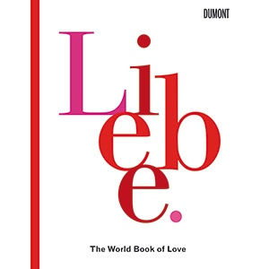 Liebe. The World Book of Love