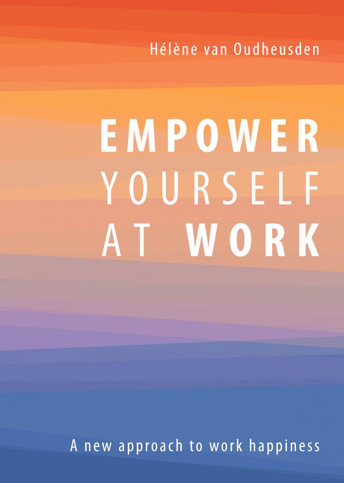 Hélène von Oudheusden: Empower Yourself At Work