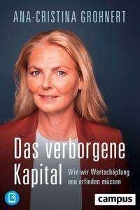 Das verborgene Kapital, Ana-Cristina Grohnert