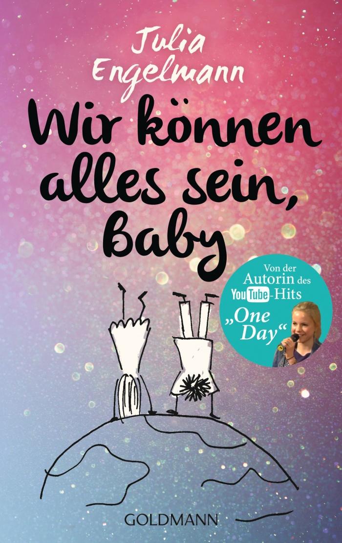 Julia Engelmann - Wir können alles sein, Baby