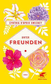 Cover_Unter Freunden_Cynthia D'Aprix Sweeney
