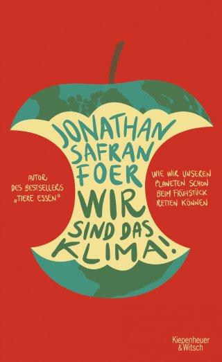 Wir sind das Klima - Jonathan Safran Foer