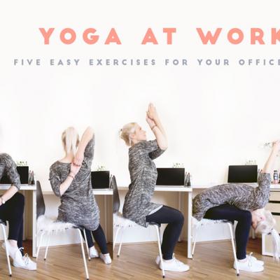 Yoga at work: 5 einfache Übungen