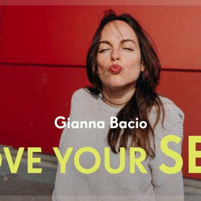 Love your sex Gianna Bacio
